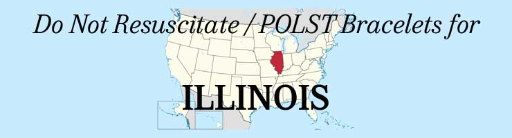 Illinois Do Not Resuscitate / POLST Bracelets