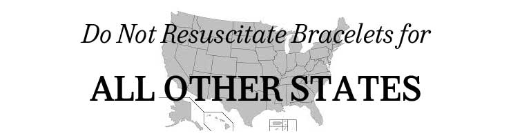 All Other States Do Not Resuscitate and POLST Bracelets