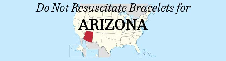 Arizona Do Not Resuscitate Bracelets