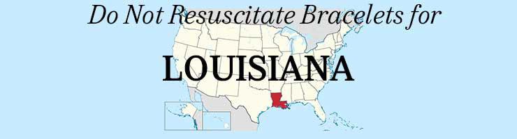 Louisiana DNR Do Not Resuscitate Bracelets