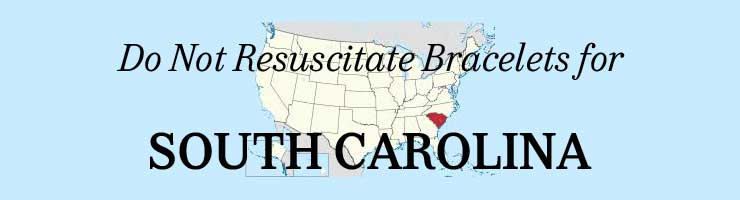 South Carolina Do Not Resuscitate Bracelets