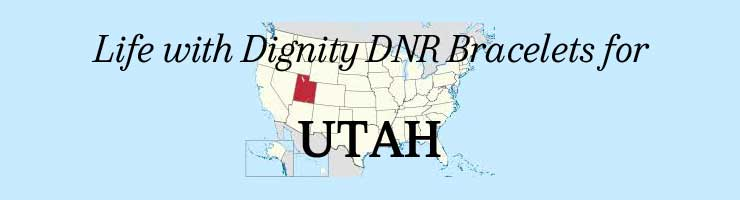 Utah Life with Dignity DNR Bracelets