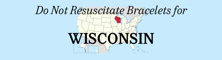 Wisconsin Do Not Resuscitate Bracelets