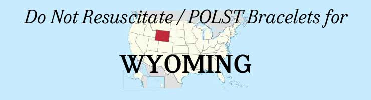 Wyoming DNR POLST Bracelets